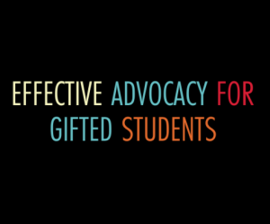 Effective Advocacy for Gifted Students